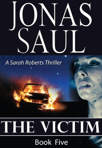 The Victim (A Sarah Roberts Thriller Book 5) by Jonas Saul