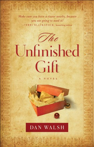 Unfinished Gift, The (): A Novel by Dan Walsh