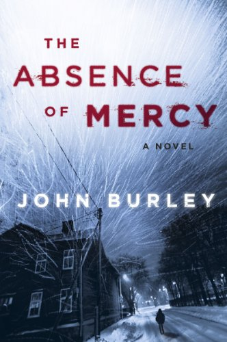 The Absence of Mercy: A Novel by John Burley