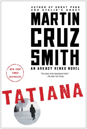 Tatiana: An Arkady Renko Novel by Martin Cruz Smith