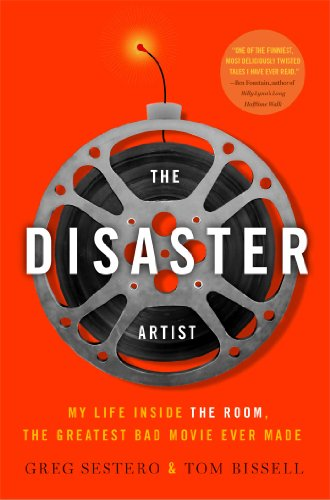 The Disaster Artist: My Life Inside The Room, the Greatest Bad Movie Ever Made by Greg Sestero