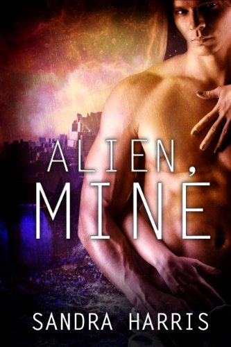 Alien, Mine by Sandra Harris
