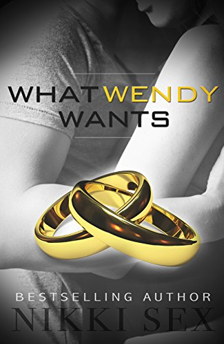 What Wendy Wants by Nikki Sex