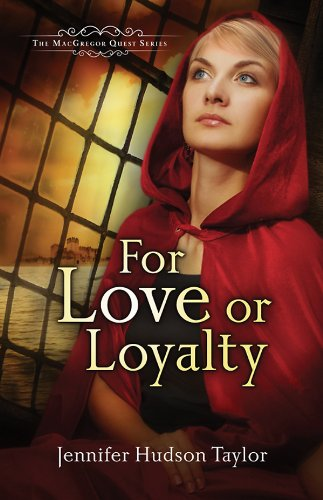 For Love or Loyalty: The MacGregor Legacy | Book 1 (MacGregor Legacy #1) by Jennifer Hudson Taylor