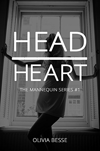 Pixelscroll: Free & Bargain eBooks, Apps, Music, Movies And more! -- A HotZippy Website: Today's Readers for Tomorrow's Bestsellers! © -- Pixelscroll proudly presents: Head Over Heart (The Mannequin Series, #1) by Olivia Besse!