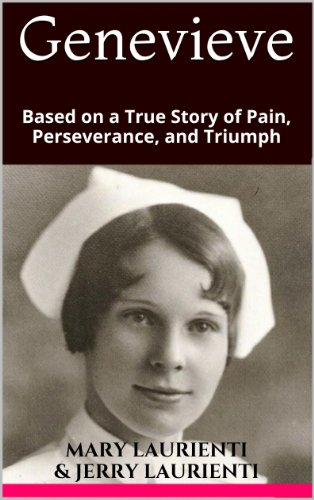 Genevieve: Based on a True Story of Pain, Perseverance, and Triumph by Mary Laurienti