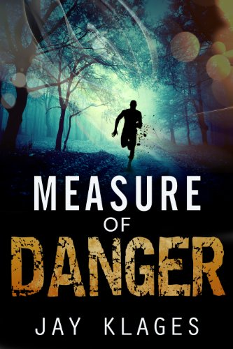Pixelscroll: Free & Bargain eBooks, Apps, Music, Movies And more! -- A HotZippy Website: Today's Readers for Tomorrow's Bestsellers! © -- Pixelscroll proudly presents: Measure of Danger by Jay Klages!
