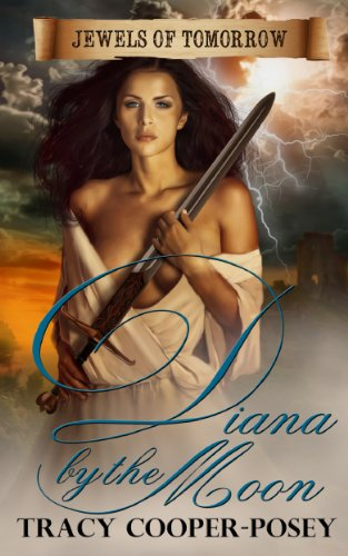 Diana by the Moon (Jewels of Tomorrow) by Tracy Cooper-Posey