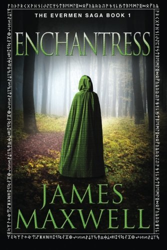 Enchantress (The Evermen Saga, Book 1) by James Maxwell