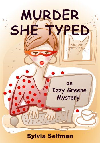 Murder She Typed (an Izzy Greene Senior Snoops Mystery) by Sylvia Selfman