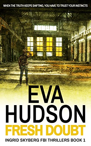Pixelscroll: Free & Bargain eBooks, Apps, Music, Movies And more! -- A HotZippy Website: Today's Readers for Tomorrow's Bestsellers! © -- Pixelscroll proudly presents: Fresh Doubt (Ingrid Skyberg FBI Thrillers - Book 1) by Eva Hudson!