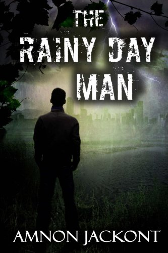 The Rainy Day Man: espionage Thriller (Suspense and Political Mystery Book 1) by Amnon Jackont