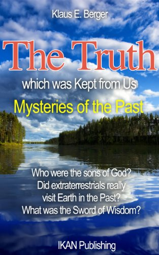 The Truth which was Kept from Us: Mysteries of the Past by Klaus E. Berger