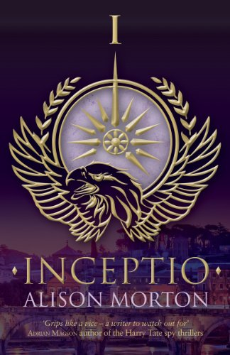 Pixelscroll: Free & Bargain eBooks, Apps, Music, Movies And more! -- A HotZippy Website: Today's Readers for Tomorrow's Bestsellers! © -- Pixelscroll proudly presents: INCEPTIO (Roma Nova Book 1) by Alison Morton!