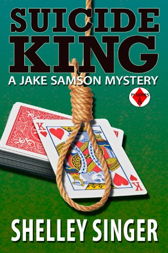 Suicide King (The Jake Samson & Rosie Vicente Detective Series Book 5) by Shelley Singer