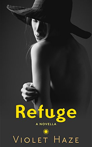 Refuge: A Novella by Violet Haze