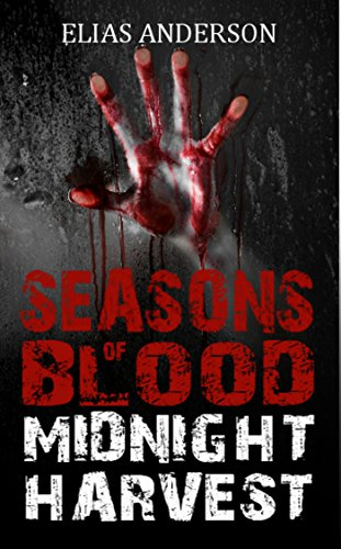 Midnight Harvest (Seasons of Blood #1) by Elias Anderson