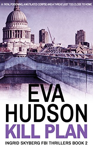 Kill Plan (Ingrid Skyberg FBI Thrillers - Book 2) by Eva Hudson