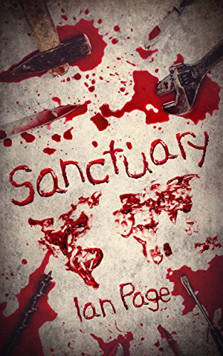 Sanctuary: A Post Apocalyptic Thriller by Ian Page