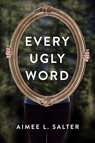 Every Ugly Word by Aimee L. Salter