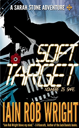 Soft Target (A Sarah Stone Adventure) by Iain Rob Wright