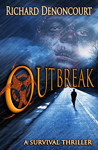 Outbreak: A Survival Thriller by Richard Denoncourt