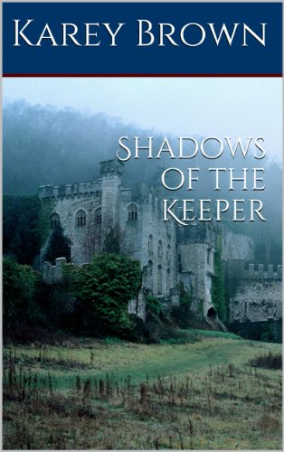 Shadows of the Keeper by Karey Brown