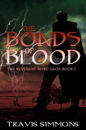 The Bonds of Blood (The Revenant Wyrd Saga Book 1) by Travis Simmons