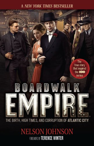 Boardwalk Empire: The Birth, High Times, and Corruption of Atlantic City by Nelson Johnson