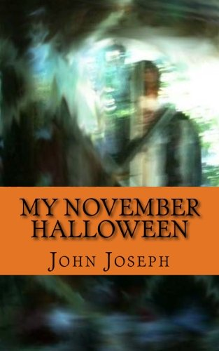 My November Halloween by John Joseph
