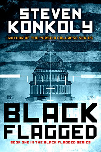 Black Flagged (The Black Flagged Technothriller Series Book 1) by Steven Konkoly