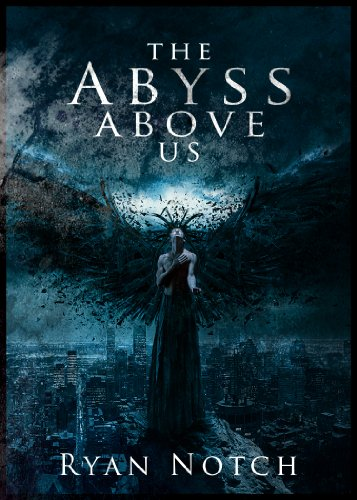 The Abyss Above Us Book 1: A Horror Novel by Ryan Notch