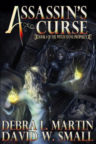 Assassin's Curse (Book 1, The Witch Stone Prophecy) by Debra L Martin