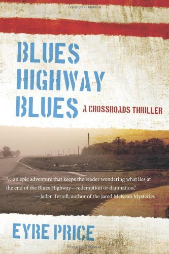 Blues Highway Blues (Crossroads Thriller) by Eyre Price