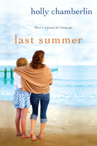 Last Summer by Holly Chamberlin