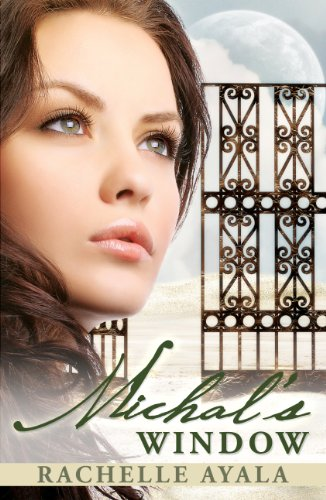 Michal's Window (A Novel: King David's First Wife) by Rachelle Ayala