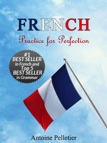 French. Practice for Perfection by Antoine Pelletier
