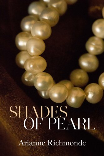 Shades of Pearl (The Pearl Series Book 1) by Arianne Richmonde