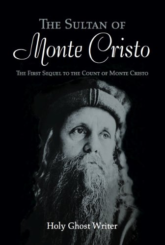 The Sultan of Monte Cristo: First Sequel to the Count of Monte Cristo by Holy Ghost Writer