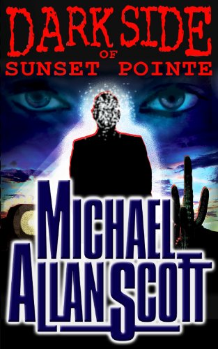 Dark Side of Sunset Pointe - A Lance Underphal Mystery by Michael Allan Scott