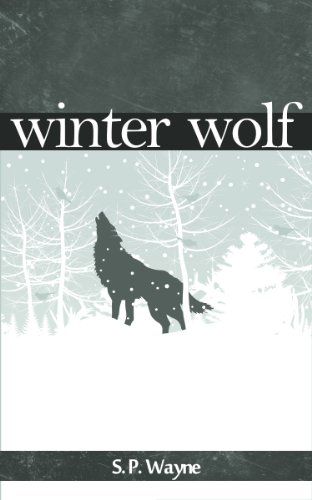 Winter Wolf : A Werewolf Romance On Snow (Axton and Leander Book 1) by S.P. Wayne