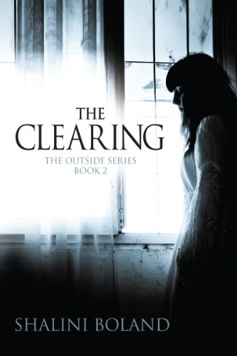 THE CLEARING (Outside Series Book 2) by Shalini Boland