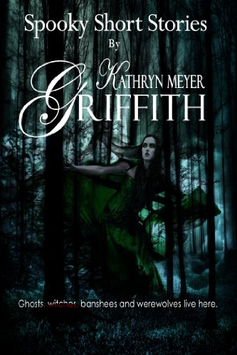 Four Spooky Short Stories by Kathryn Meyer Griffith