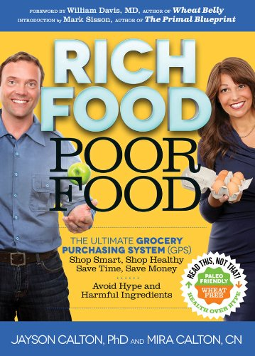 Rich Food Poor Food: The Ultimate Grocery Purchasing System (GPS) by Jayson Calton
