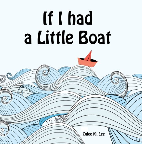 If I had a Little Boat by Calee M. Lee