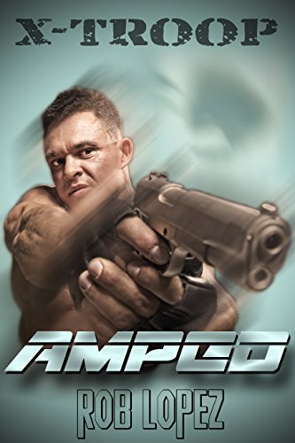 Amped (X-Troop Book 1) by Rob Lopez
