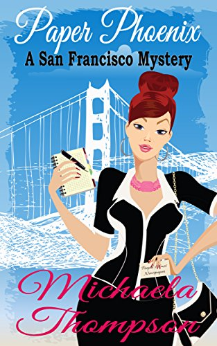 Paper Phoenix: A Mystery of San Francisco in the '70s (A Classic Cozy--with Romance!) by Michaela Thompson