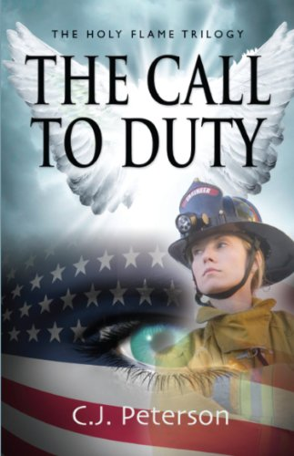 The Call to Duty: The Holy Flame Trilogy by C. J. Peterson