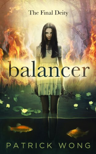 Balancer (The Final Deity Book 1) by Patrick Wong