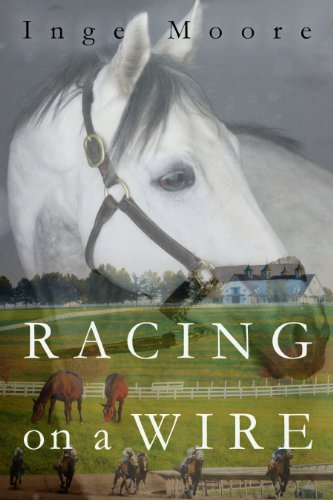 Racing On A Wire by Inge Moore